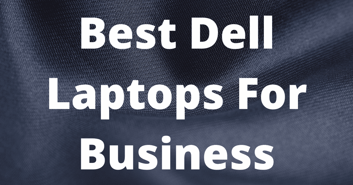 best dell laptops for business