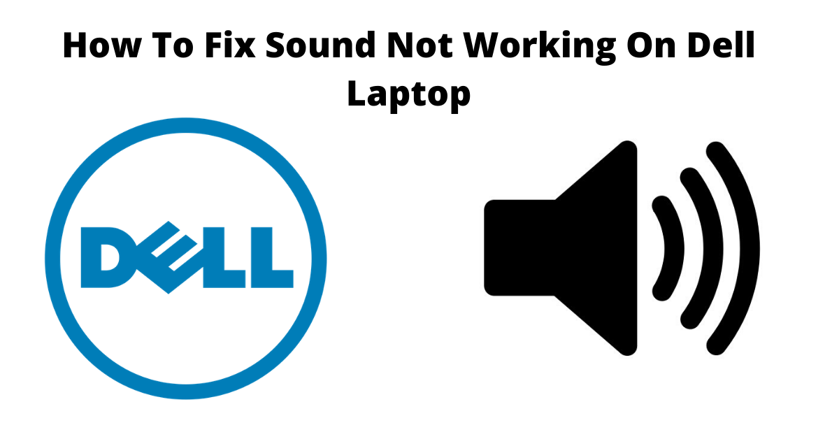 Sound Not Working On Dell Laptop