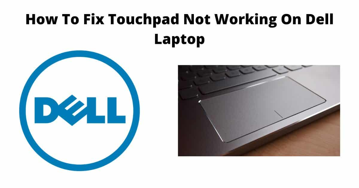 Touchpad Not Working On Dell Laptop