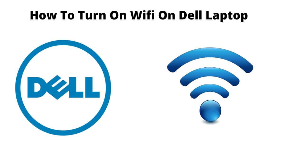 How To Turn On Wifi On Dell Laptop