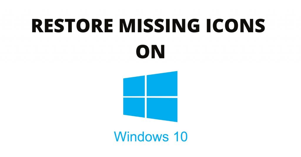 windows 10 icons missing from desktop