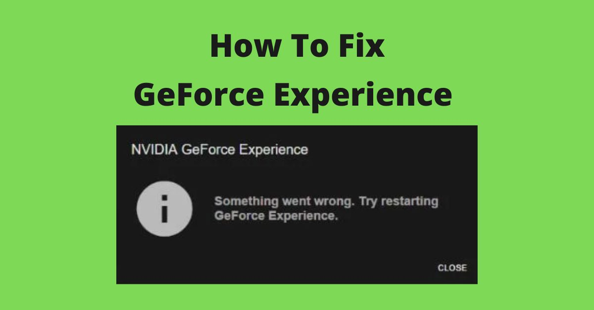 Nvidia Geforce Experience Not Opening