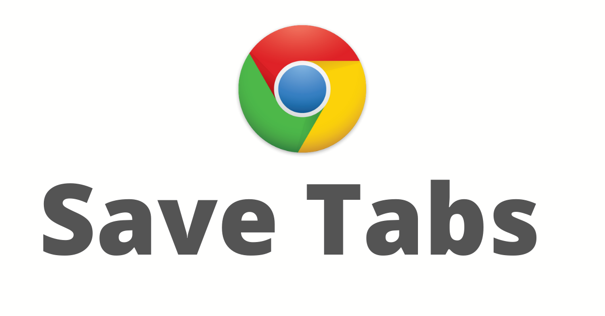 how to Save Tabs in Chrome