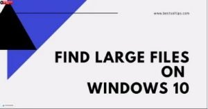how to find large files on windows 10